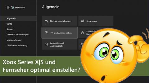 Xbox Series X|S und Fernseher optimal einstellen - TV- und Anzeigeoptionen der Konsolen erklärt