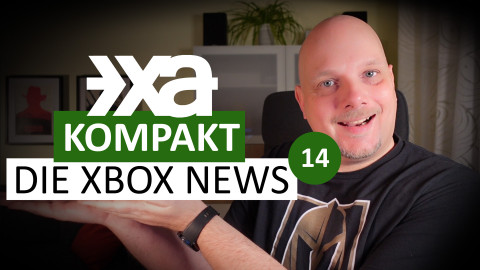 XA Kompakt - Folge 14 - Die Xbox-News der Woche
