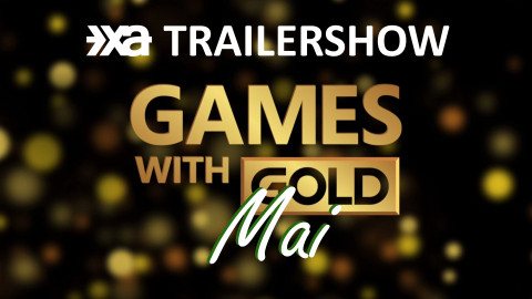 XA Trailershow Mai 2021 - Xbox Games With Gold