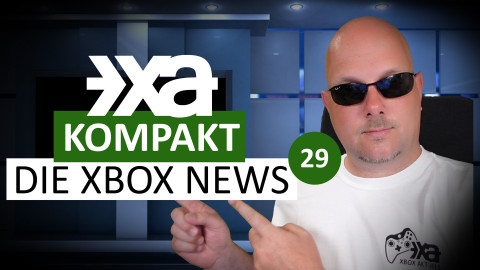 XA Kompakt - Folge 29 - Die Xbox-News der Woche - Sommer Special 2